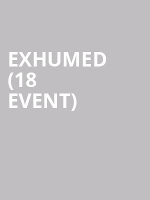 Exhumed (18+ Event) at The Crowbar