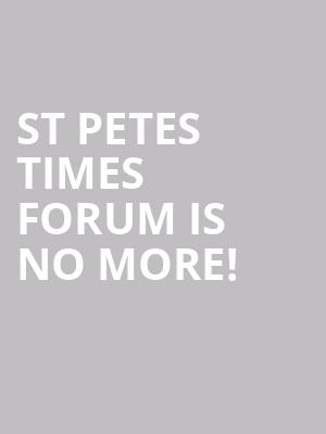 St Petes Times Forum is no more