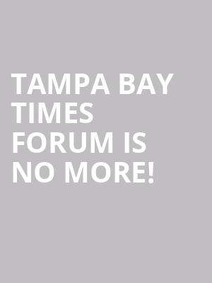 Tampa Bay Times Forum is no more