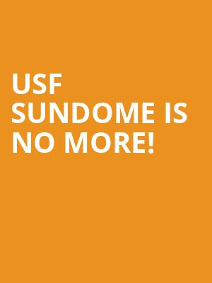 USF Sundome is no more