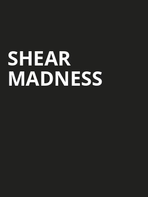 Shear Madness Poster